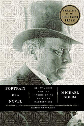 9780871406705: Portrait of a Novel: Henry James and the Making of an American Masterpiece