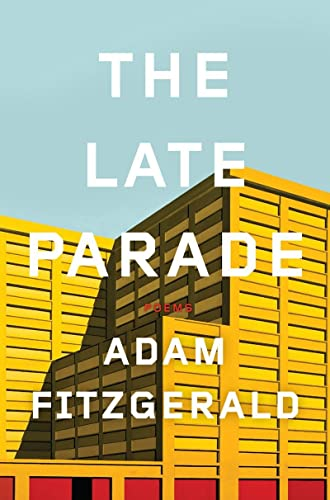 9780871406743: The Late Parade: Poems