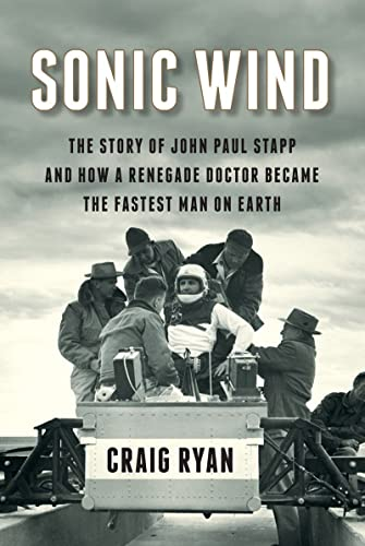 9780871406774: Sonic Wind - The Story of John Paul Stapp and How a Renegade Doctor Became the Fastest Man on Earth