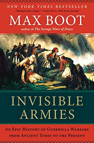 9780871406880: Invisible Armies: An Epic History of Guerrilla Warfare from Ancient Times to the Present