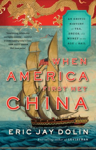 9780871406897: When America First Met China - An Exotic History of Tea, Drugs, and Money in the Age of Sail