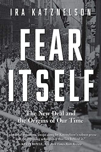 9780871407382: Fear Itself: The New Deal and the Origins of Our Time