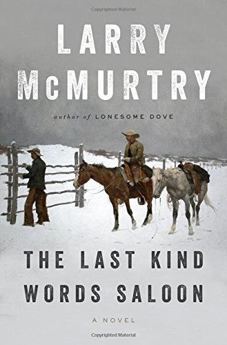The Last Kind Words Saloon: A Novel: McMurtry, Larry