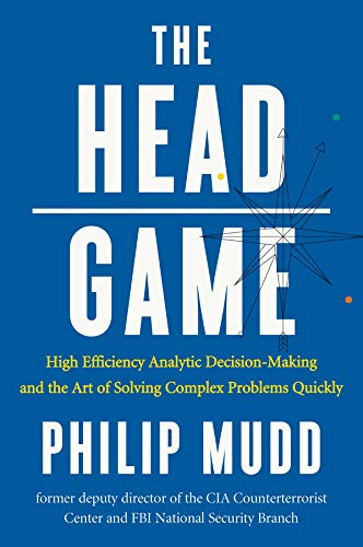 9780871407887: The HEAD Game: A Spy's Guide to High-Stakes Risk Management and Decision Making
