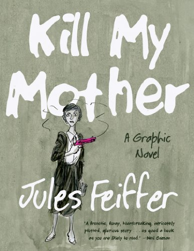 Kill My Mother (Limited Edition): A Graphic Novel (Hardback): Jules Feiffer
