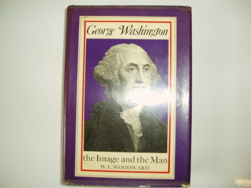 9780871408068: George Washington: The Image and the Man