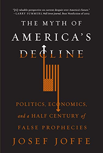 9780871408464: The Myth of America's Decline: Politics, Economics, and a Half Century of False Prophesies