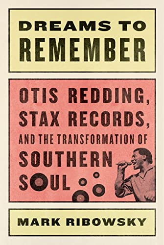 9780871408730: Dreams to Remember: Otis Redding, Stax Records, and the Transformation of Southern Soul