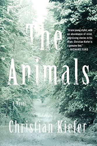 The Animals: A Novel: Kiefer, Christian