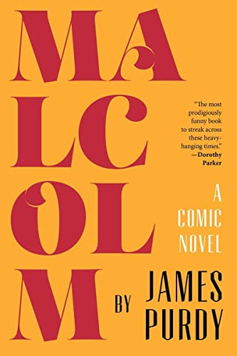 Malcolm: A Comic Novel: Purdy, James