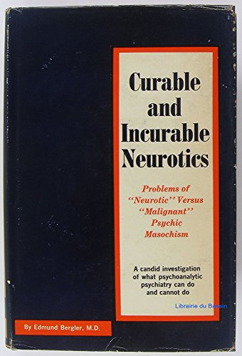 9780871409782: Bergler Curable and Incurable Neurotics (Cloth)
