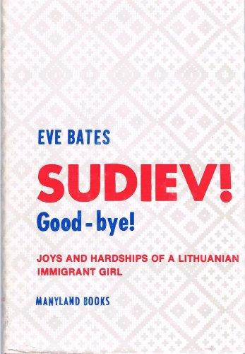 Sudiev!: Good bye! : Joys and hardships: Eve Bates