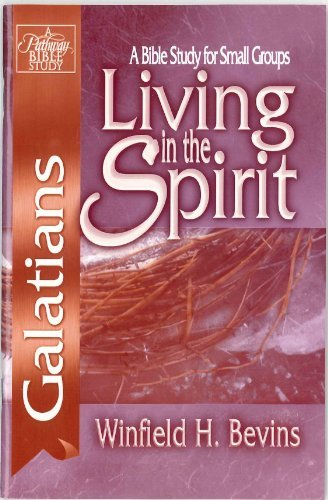 9780871480736: Living in the Spirit Galatians-PR: Bible Study for Small Groups