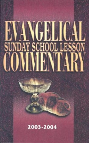 Evangelical Sunday School Lesson Commentary 2003-2004: Colkmire, Lance; editor