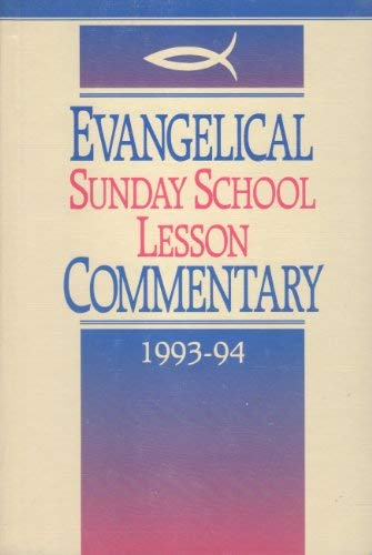 Evangelical Sunday School Lesson Commentary: Twenty-Seventh Annual Volume, Based on the Uniform B...