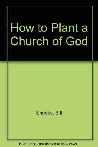 How to Plant a Church of God: Bill Sheeks