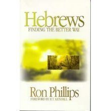 Hebrews: Finding the Better Way: Ron Phillips