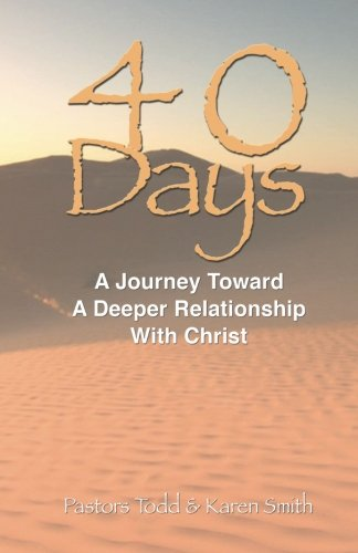 9780871484642: 40 Days : A Journey Toward a Deeper Relationship with Christ