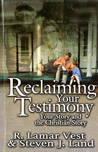 Reclaiming Your Testimony: Vest, LaMar, Land,