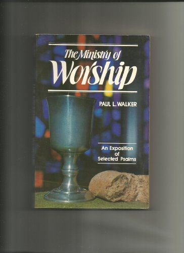 The ministry of worship: Walker, Paul L