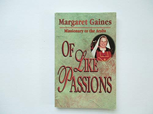 Of Like Passions : Missionary to the Arabs: Margaret Gaines