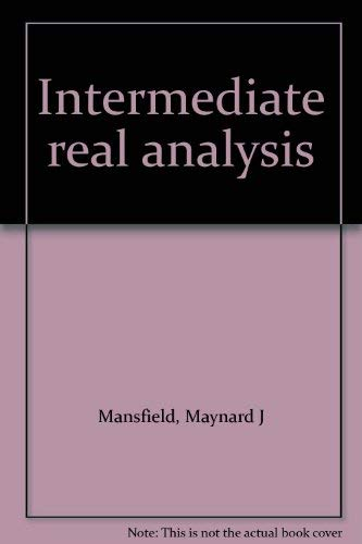 Intermediate real analysis: Mansfield, Maynard J