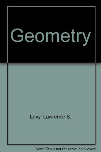 Geometry: Modern Mathematics via the Euclidean Plane: Lawrence S Levy