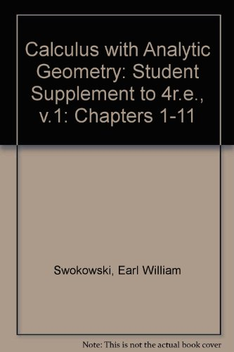 Calculus with Analytic Geometry: Student Supplement to 4r.e., v.1: Chapters 1-11: Earl William ...
