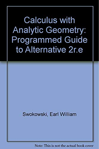 9780871501868: Calculus with Analytic Geometry: Programmed Guide to Alternative 2r.e