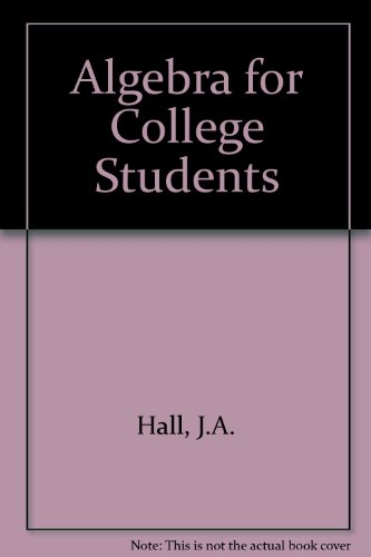 9780871501912: Algebra for College Students (The Prindle, Weber & Schmidt series in mathematics)