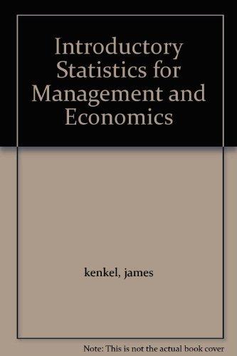 Introductory Statistics for Management and Economics: james kenkel