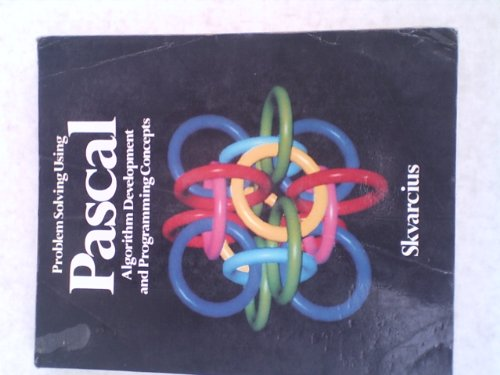 9780871504401: Problem Solving Using Pascal: Algorithm Development and Programming Concepts