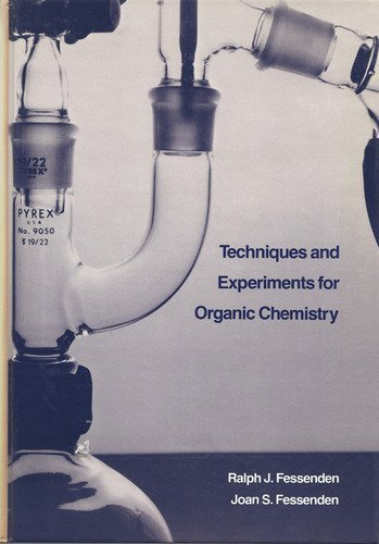 Techniques and Experiments for Organic Chemistry (0871507552) by Fessenden, Ralph J.