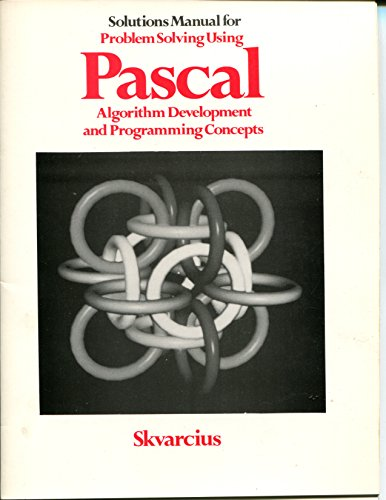 9780871508133: Problem Solving Using PASCAL: Solutions Manual: Algorithm Development and Programming Concepts