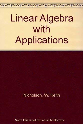 Elementary Linear Algebra With Applications: Nicholson, W. Keith