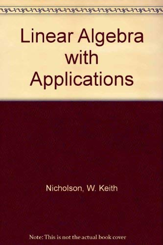 9780871509024: Linear Algebra with Applications
