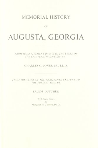 Memorial History Of Augusta, Georgia From Its Settlement In 1735 . To The Present Time: Jones, ...