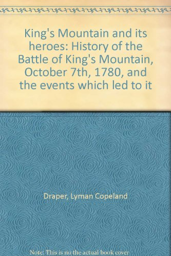 9780871520357: King's Mountain and its heroes: History of the Battle of King's Mountain, October 7th, 1780, and the events which led to it