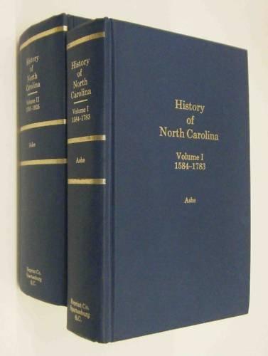 History of North Carolina Volume I 1584-1783: Ashe, Samuel A'Court