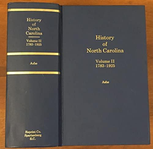 History of North Carolina Volume II 1783-1925: Ashe, Samuel A