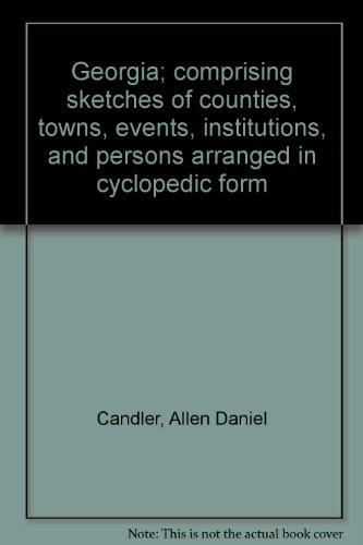 9780871520715: Georgia; comprising sketches of counties, towns, events, institutions, and persons arranged in cyclopedic form