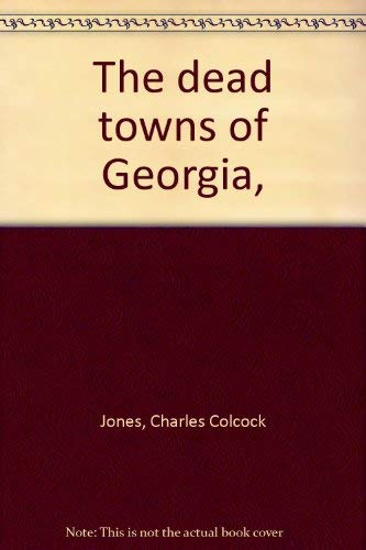 9780871521729: The dead towns of Georgia,