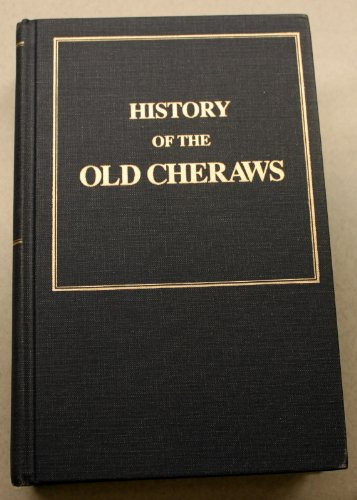 HISTORY OF THE OLD CHERAWS: Containing an Account of the Aborigines of the Pedee.: Gregg, Alexander...