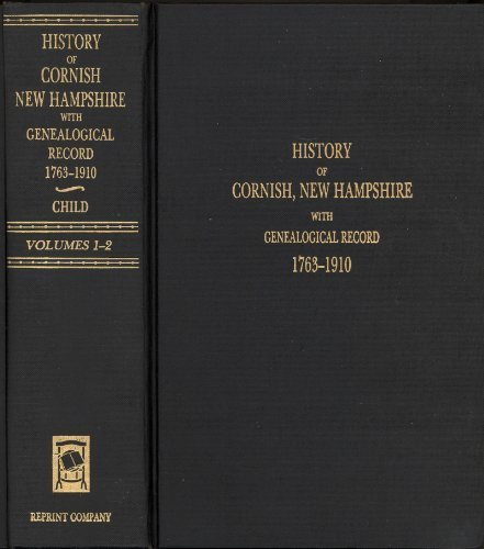 History of the town of Cornish, New: William H Child