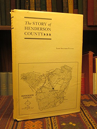THE STORY OF HENDERSON COUNTY.: Patton, Sadie Smathers.