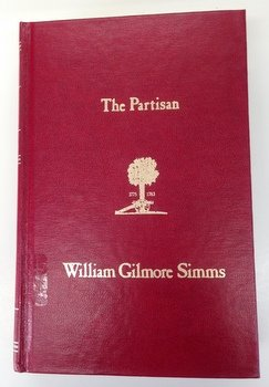 The partisan: With introduction and explanatory notes (The Revolutionary War novels of William ...