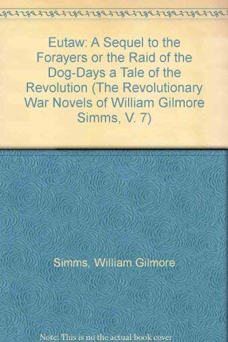 Eutaw: A Sequel to the Forayers or: Simms, William Gilmore
