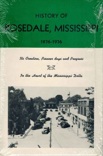 9780871522467: History of Rosedale, Mississippi, 1876-1976