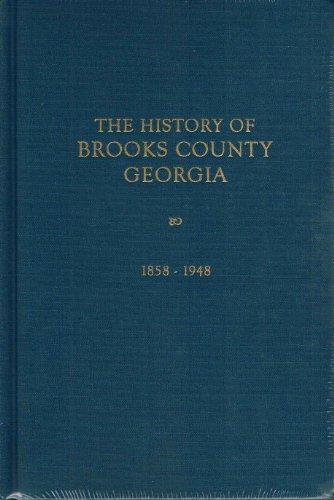 The History of Brooks County, Georgia, 1858-1948: HUXFORD, FOLKS, EDITOR