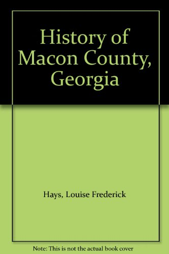 History Of Macon County Georgia By Hays Louise Frederick Brand New 1979 C Clayton Thompson Bookseller